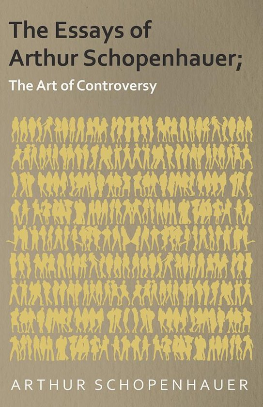 art arthur controversy essay schopenhauer The essays of arthur schopenhauer the art of controversy by arthur schopenhauer free audio book that you can download in mp3, ipod and itunes format for your portable audio player.