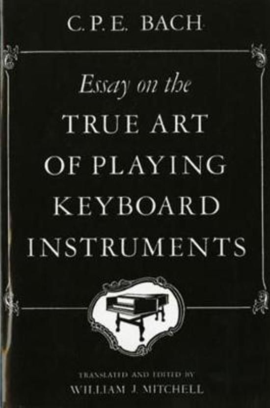 essay on the true art of playing keyboard instruments carl philipp emanuel bach