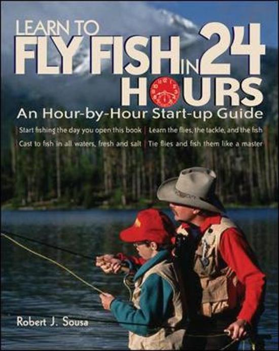 Learn to fly fish in 24 hours robert j sousa for Learn to fly fish