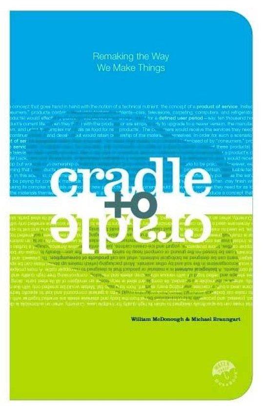 cradle to cradle william mcdonough michael braungart 9780865475878 boeken. Black Bedroom Furniture Sets. Home Design Ideas