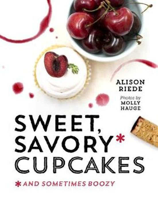 bol.com | Sweet, Savory, and Sometimes Boozy Cupcakes, Alison Riede ...