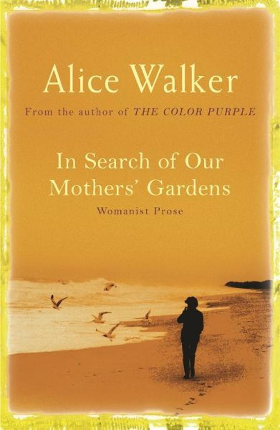in search of our mothers gardens Find all available study guides and summaries for in search of our mothers' gardens by alice walker if there is a sparknotes, shmoop, or cliff notes guide, we will have it listed here.