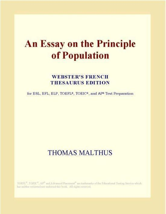 an essay on principle of population summary Thomas malthus, an essay on the principle of population by thomas malthus.