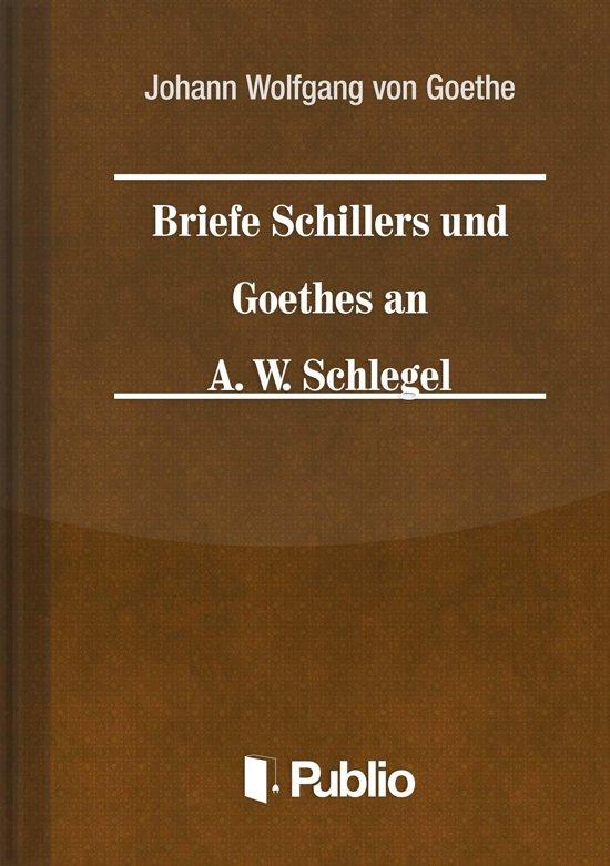 Briefe Goethe Und Schiller : Bol briefe schillers und goethes an a w schlegel