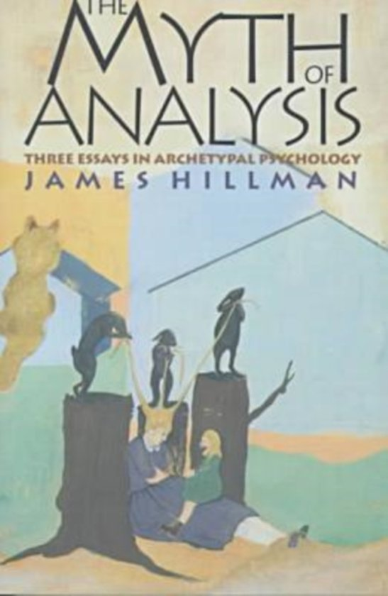 the myth of analysis three essays in archetypal psychology Search the history of over 331 billion web pages on the internet.