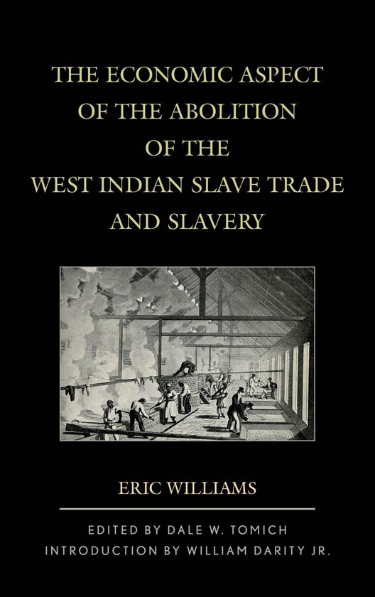 eric williams capitalism and slavery thesis Buy a cheap copy of capitalism and slavery book by eric williams slavery helped finance the industrial revolution in england plantation owners, shipbuilders, and.