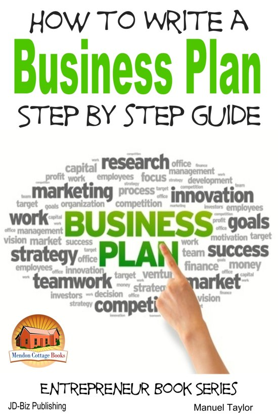 How to Write a Business Plan Step by Step Guide to Launch Your Own Startup