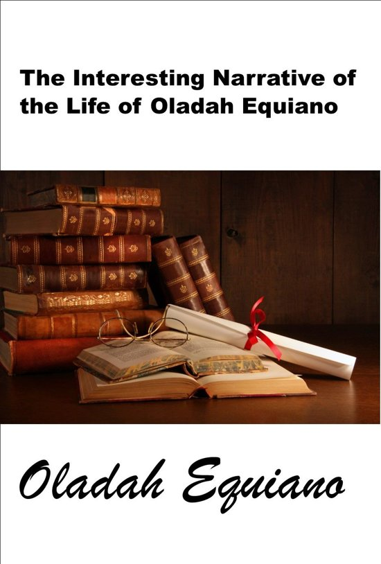 the interesting narrative of olaudah The text in question was the interesting narrative of the life of olaudah equiano,  or gustavus vassa, the african written by himself vincent.