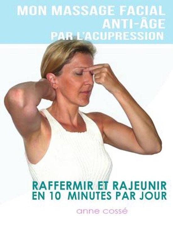 mon massage facial anti age par l 39 acupression anne cosse 9782952796033. Black Bedroom Furniture Sets. Home Design Ideas
