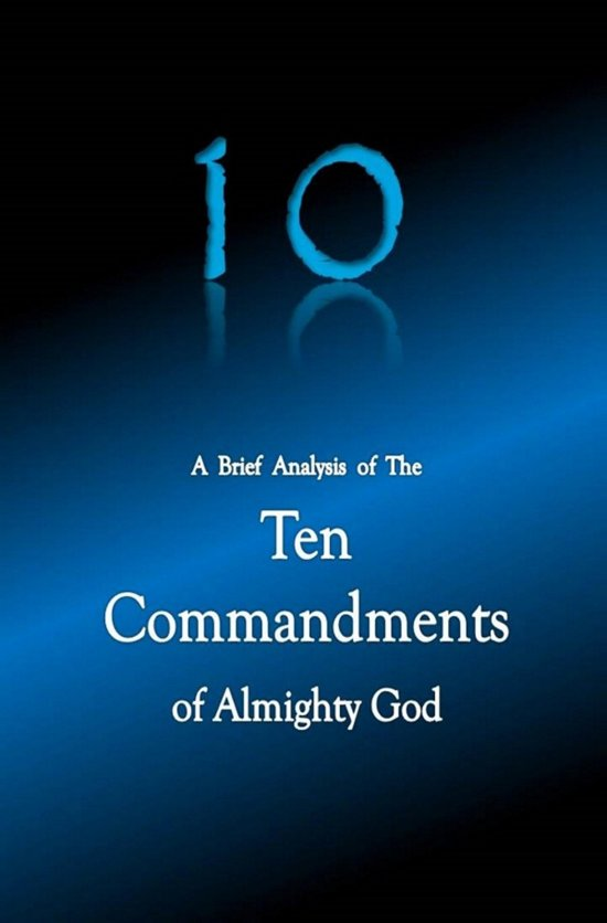 an analysis of the ten commandments of god to moses So that we can embark on our analysis of the ten commandments we understanding the ten commandments and give them to moses for the people god pours.