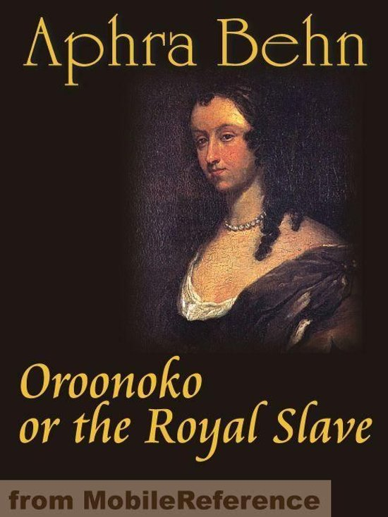 oroonoko aphra behn essays Oroonoko essays are academic essays for citation these papers were written  primarily by students and provide critical analysis of oroonoko by aphra behn.