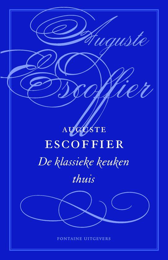 De klassieke keuken thuis auguste escoffier for Auguste escoffier ma cuisine book