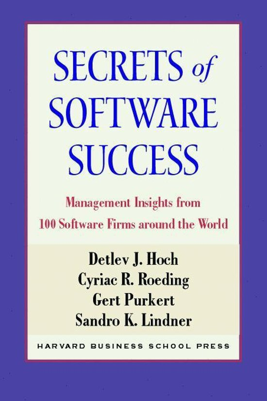 Secrets of Software Success: Management Insights from 100 Software Firms Around the World