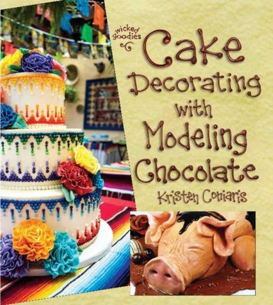 Cake Decorating With Modeling Chocolate Kristen Coniaris : Cake Decorating with Modeling Chocolate