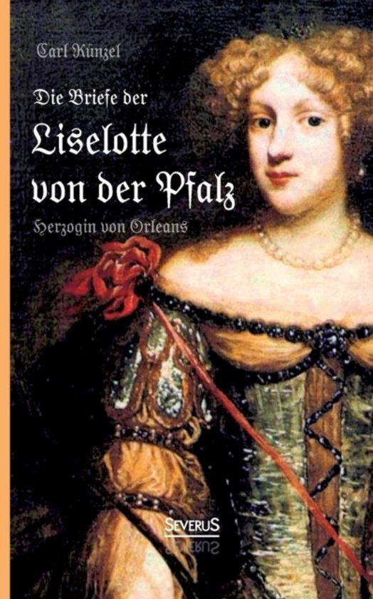 Briefe Liselotte Von Der Pfalz : Bol die briefe der liselotte von pfalz herzogin