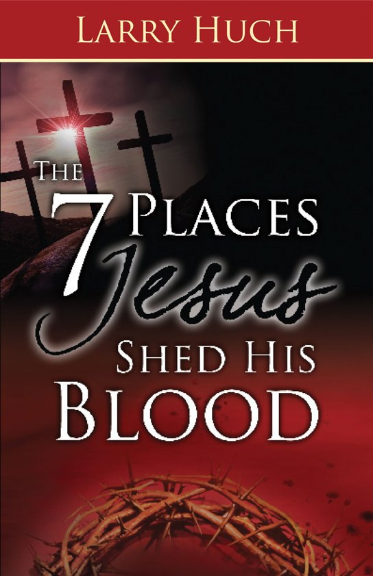 Bol Com 7 Places Jesus Shed His Blood The Ebook Adobe