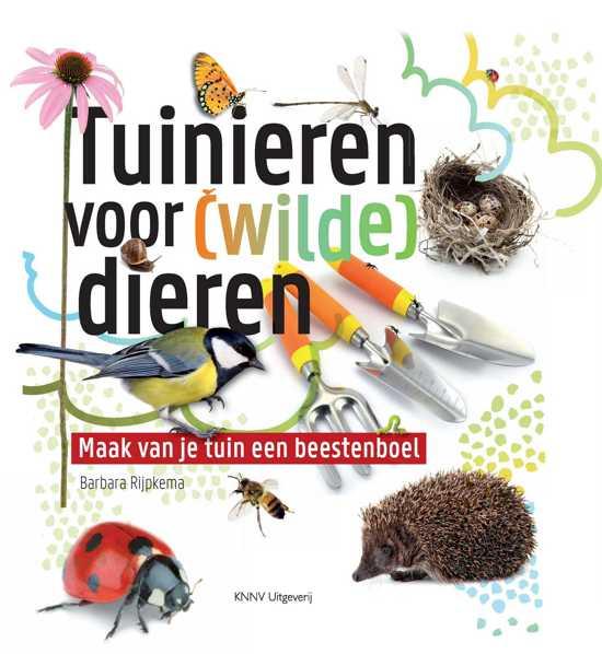 Tuinieren voor wilde dieren - Maak een eigentijdse tuin aan ...