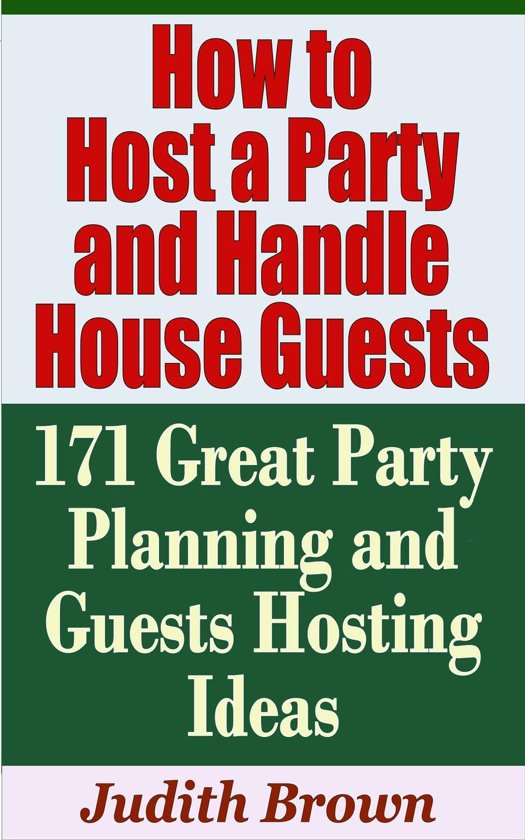 How to host a party and handle house guests 171 for How to be a good party host
