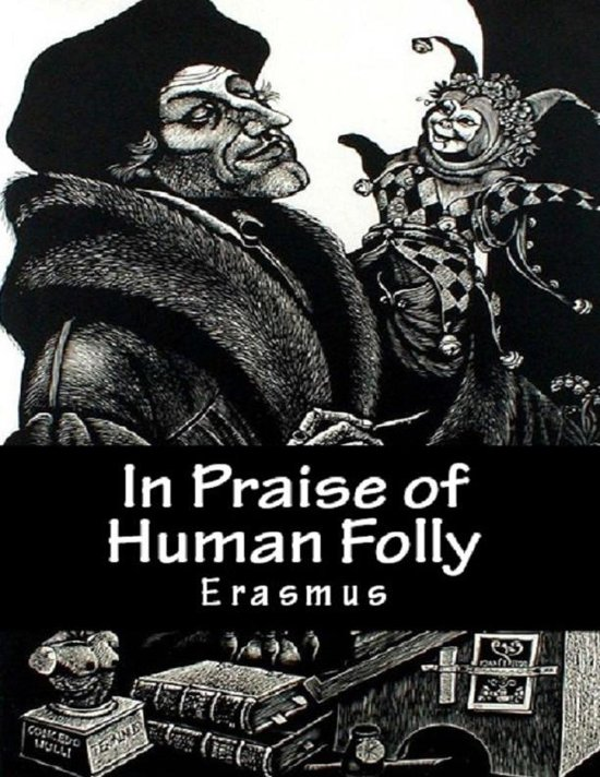 the praise of folly a review Read praise of folly by desiderius erasmus with rakuten kobo erasmus of rotterdam (c 1466-1536) is one of the greatest figures of the renaissance.