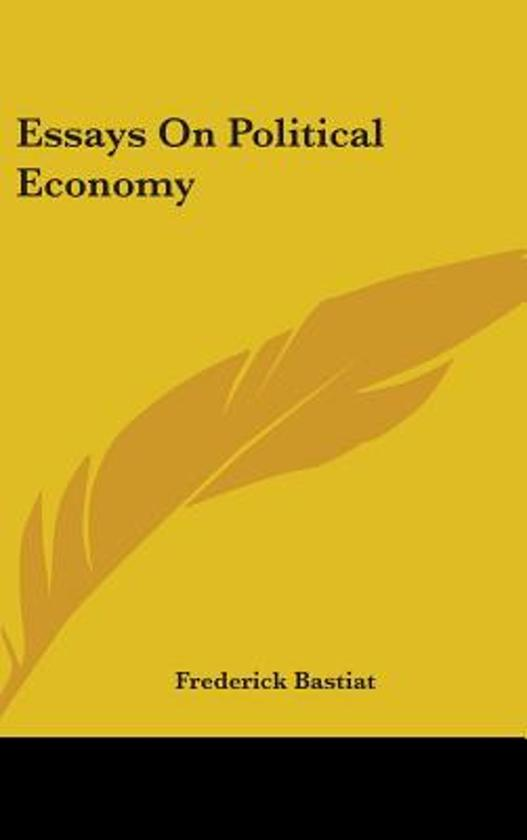 frederic bastiat essays on political economy