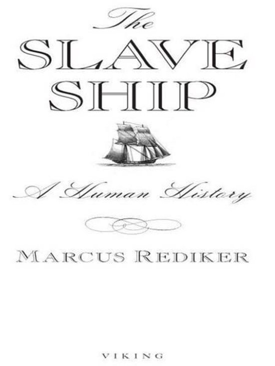 the gruesome history of slave trade in the slave ship by marcus rediker Buy a cheap copy of the slave ship: a human history book by marcus slaves colonialism and slave trade: its gruesome mission in marcus rediker's.