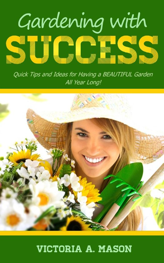 Gardening with success quick tips and ideas for - Tips for a lovely garden ...