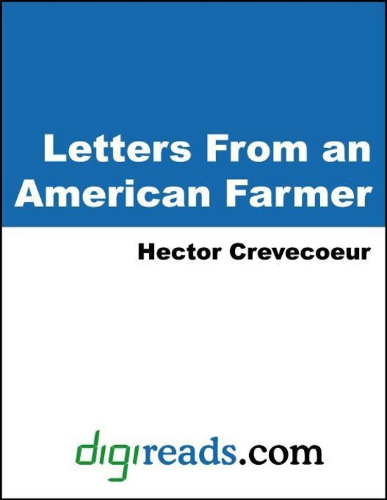 letters from an american farmer analysis Letters from an american farmer, letter iii reprinted from the original edition with a prefatory note by w p trent and an introduction by ludwig lewisohn reprinted from the original edition with a prefatory note by w p trent and an introduction by ludwig lewisohn.