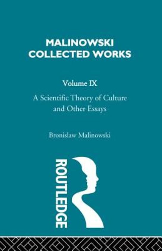 a scientific theory of culture and other essays by bronislaw malinowski