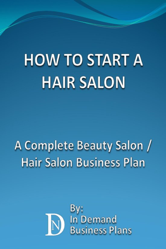 How to start a hair salon a complete beauty for A beauty salon business plan