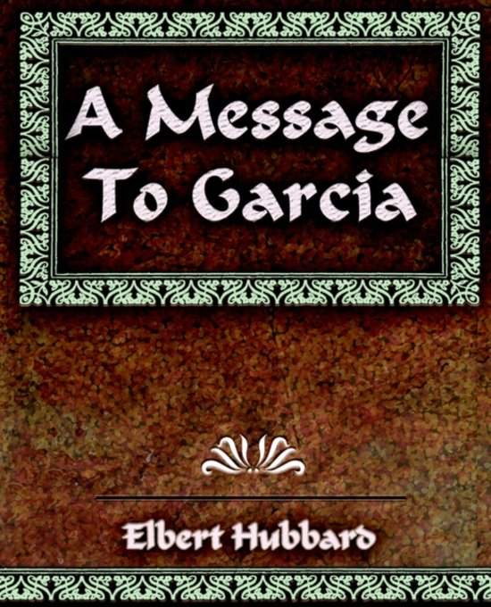 A Message to Garcia Book Cover