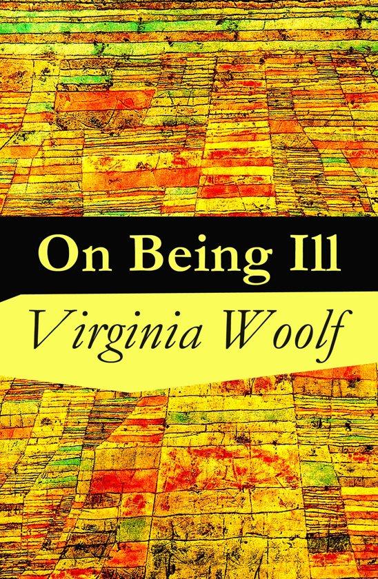 virginia woolf essay on being ill