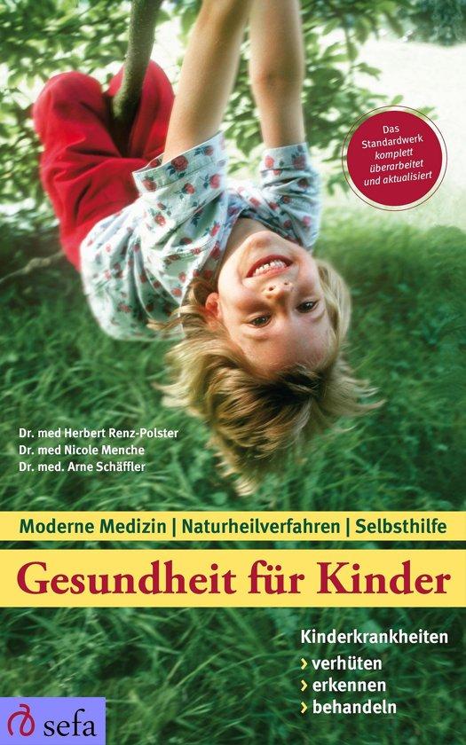 Gesundheit für Kinder: Kinderkrankheiten verhüten, erkennen ...