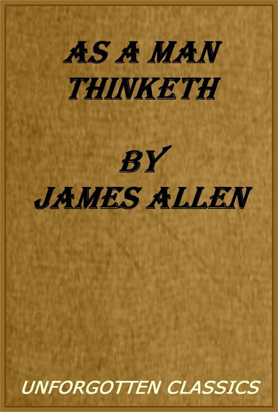 essay on as a man thinketh Open document below is an essay on as a man thinketh so is he from anti essays, your source for research papers, essays, and term paper examples.