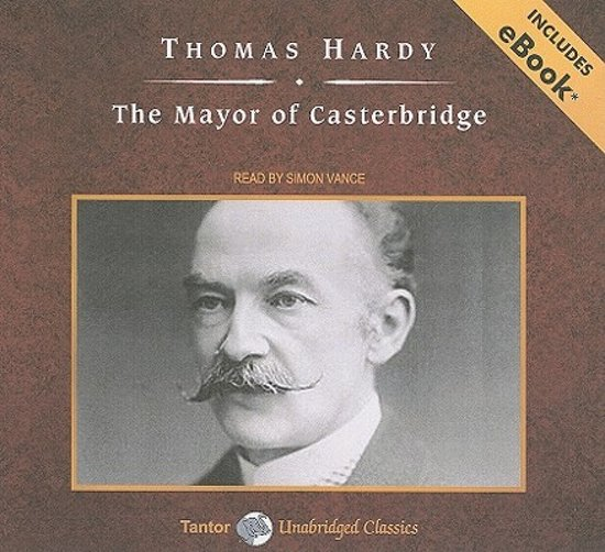 hardy mayor of casterbridge Get all the key plot points of thomas hardy's the mayor of casterbridge on one page from the creators of sparknotes.