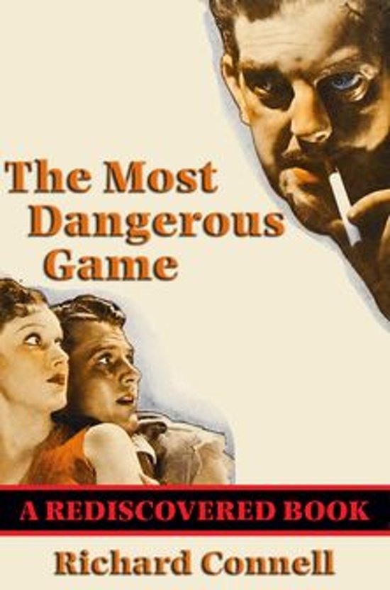 "sanger rainsford hunter to hunted Editorial reviews amazoncom the most dangerous game is a classic, one of  the first talkies  big game hunter and writer sanger rainsford and his friend  whitney are aboard a yacht somewhere in the caribbean,  the ""hunt"" is  tremendously exciting, the brevity of the story creating great movement in the  narrative."