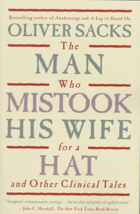 a review of the story the man who mistook his wife for a hat In less than a decade, ''the man who mistook his wife for a hat'' has gone through several startling and successful incarnations - an essay became an opera, which is now a film each version .