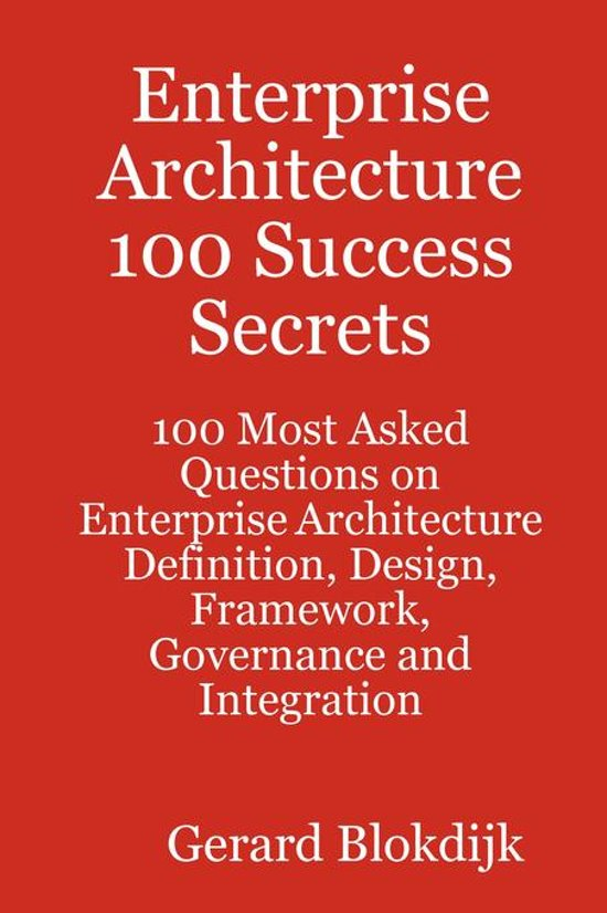 Enterprise architecture 100 success secrets for Enterprise architecture definition