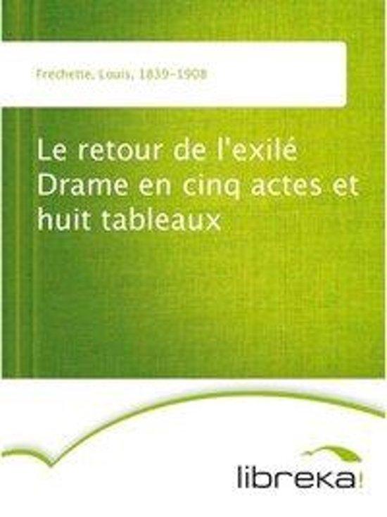 le retour de l 39 exil drame en cinq actes et huit tableaux ebook adobe epub louis fr. Black Bedroom Furniture Sets. Home Design Ideas