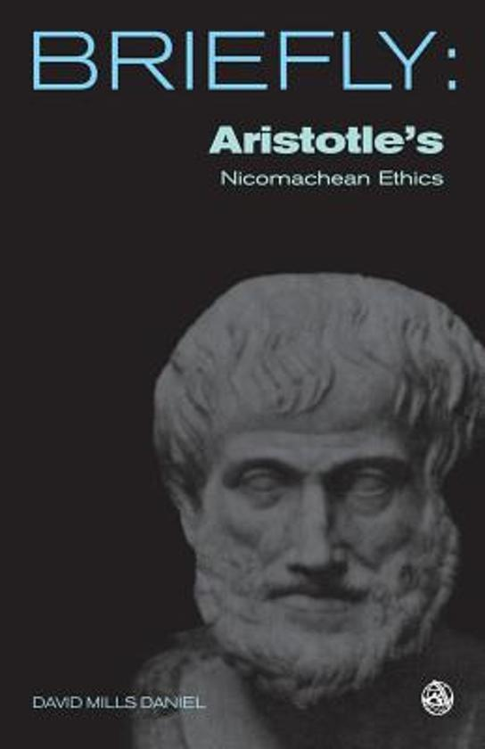 understanding aristotles nichomachean ethics Nicomachean ethics [aristotle, tony darnell, w d ross] on amazoncom free shipping on qualifying offers the nicomachean ethics is the name normally given to aristotle's best-known work on ethics.