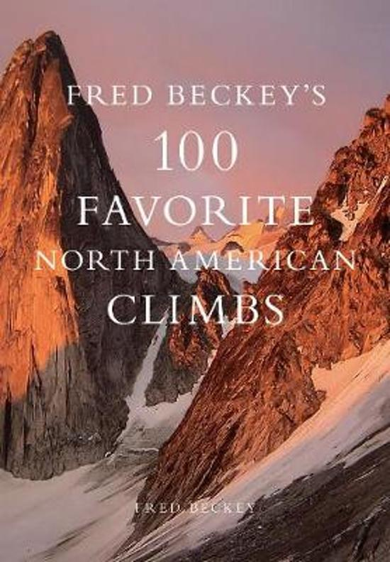 Fred Beckey S 100 Favorite North American Climbs