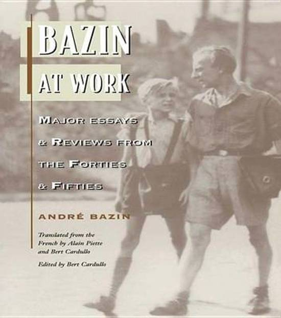 bazin at work major essays