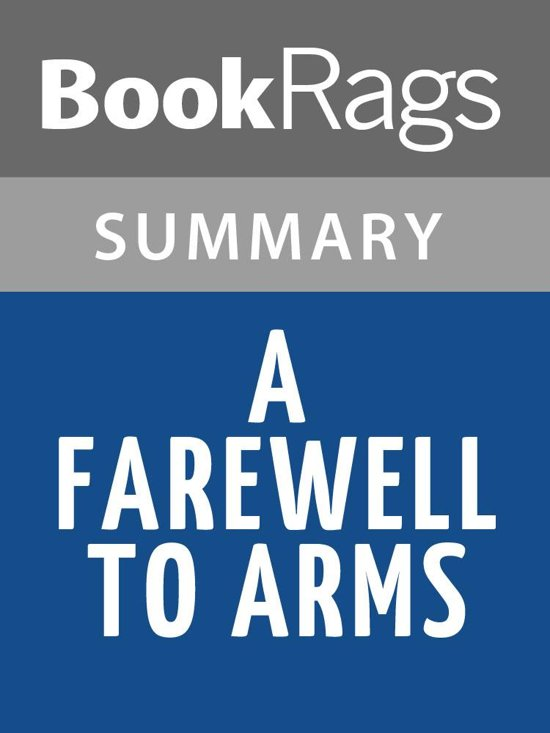 a farewell to arms summary The best american novel to emerge from world war i, a farewell to arms is the unforgettable story of an american ambulance driver on the italian front and his passion for a beautiful english nurse hemingway's frank portrayal of the love between lieutenant henry and catherine barkley, caught in the inexorable sweep of war, glows with an.