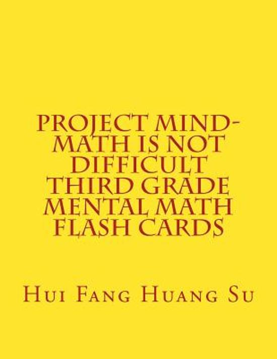 project mind math is not difficult third grade mental math flash cards dr hui fang hua. Black Bedroom Furniture Sets. Home Design Ideas