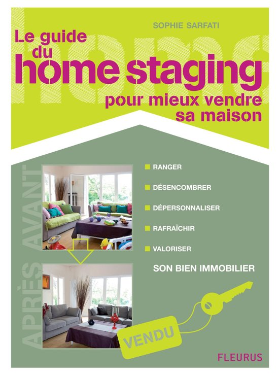le guide du home staging pour mieux vendre sa maison ebook epub sophie sarfati 97. Black Bedroom Furniture Sets. Home Design Ideas