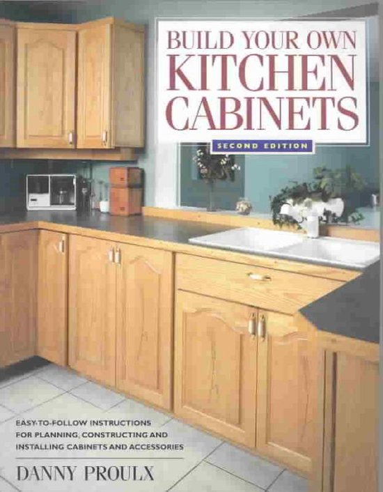 Build your own kitchen cabinets danny proulx for Kitchen cabinets nl