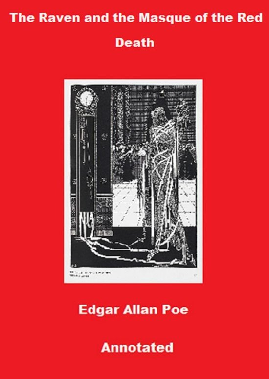 edgar allan poe the masque of the red death vs the raven Michael reyes symbolism and in edgar allan poe's the masque of the red death thesis: poe uses symbolism to unfold this gripping tale of terror the masque of the red death is an allegory it the raven - edgar allan poe's view about his own fate.