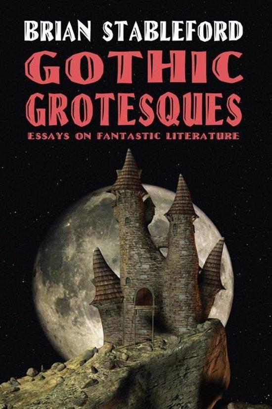 gothic grotesques essays on fantasy literature
