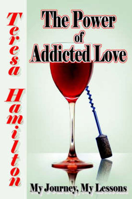 The Power of Addicted Love