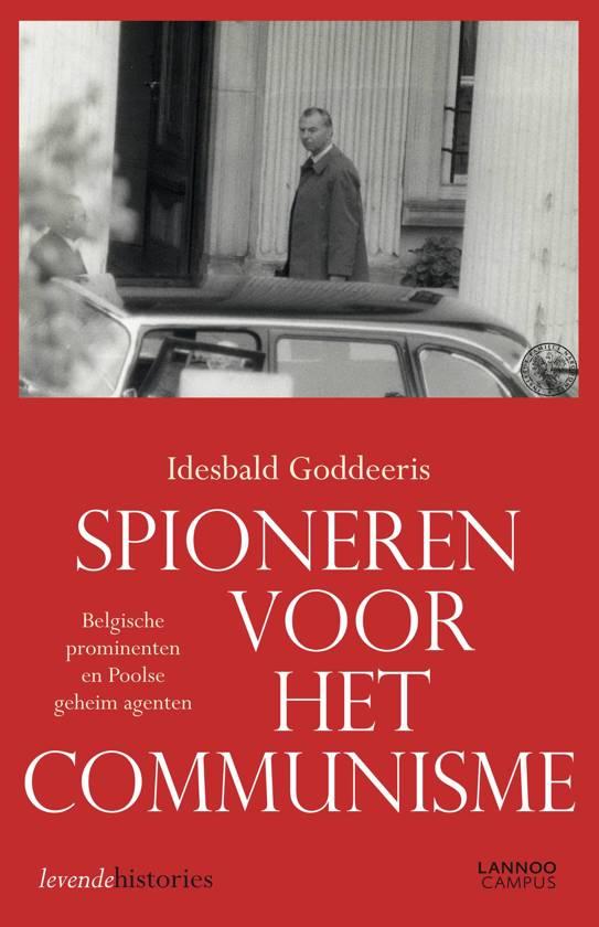 Levende histories spioneren voor het communisme idesbald goddeeris 9789401413626 - Outs idee open voor levende ...