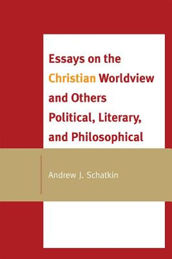 the christian worldview essay Read this philosophy essay and over 88,000 other research documents christian worldview vs secular worldview christian worldview vs secular worldview every system.